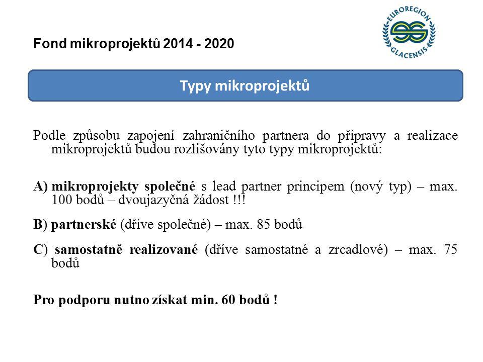 Typy mikroprojektů Podle způsobu zapojení zahraničního partnera do přípravy a realizace mikroprojektů budou rozlišovány tyto typy mikroprojektů: A)mikroprojekty společné s lead partner principem (nový typ) – max.