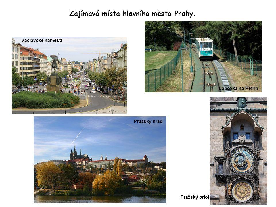 Zajímavá místa hlavního města Prahy. Lanovka na Petřín Václavské náměstí Pražský hrad Pražský orloj