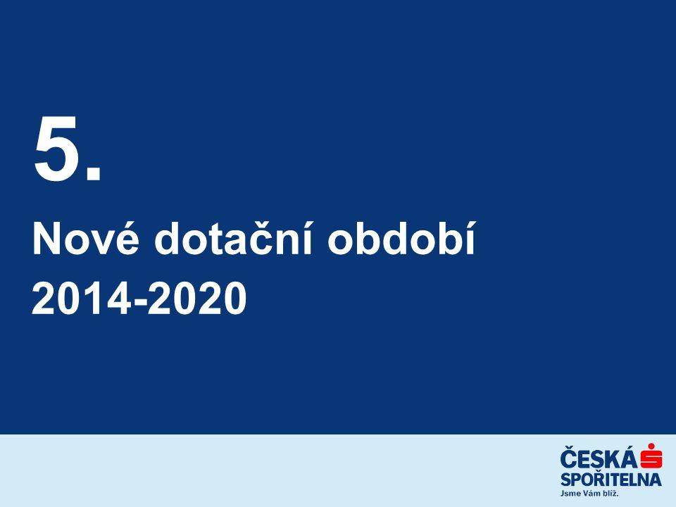 5. Nové dotační období 2014-2020