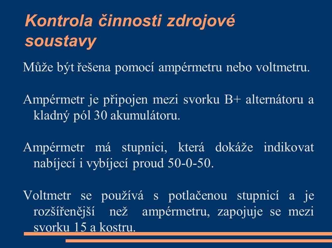 Kontrola činnosti zdrojové soustavy Může být řešena pomocí ampérmetru nebo voltmetru.
