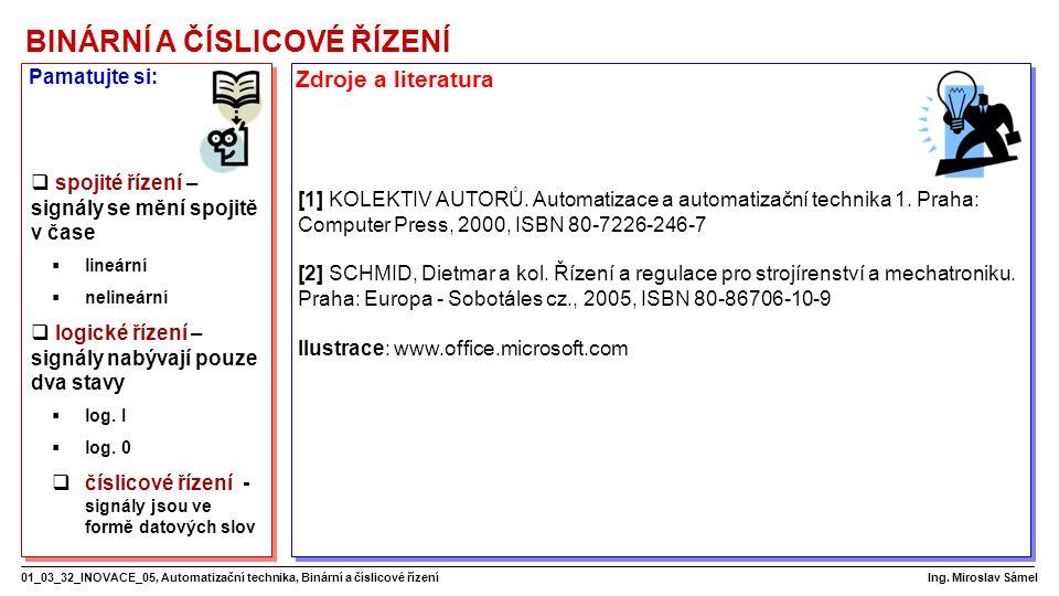 BINÁRNÍ A ČÍSLICOVÉ ŘÍZENÍ 01_03_32_INOVACE_05, Automatizační technika, Binární a číslicové řízení Ing.