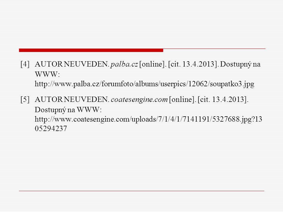 [4] AUTOR NEUVEDEN. palba.cz [online]. [cit. 13.4.2013]. Dostupný na WWW: http://www.palba.cz/forumfoto/albums/userpics/12062/soupatko3.jpg [5] AUTOR
