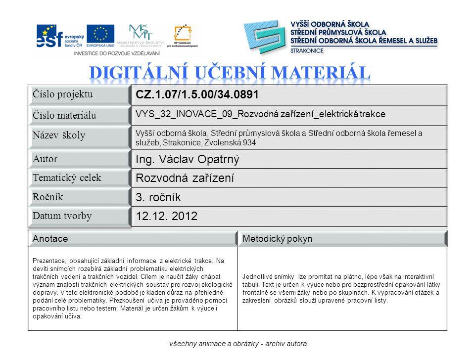 AnotaceMetodický pokyn Prezentace, obsahující základní informace z elektrické trakce.