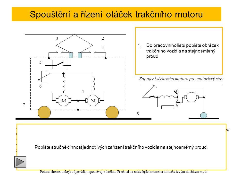 Spouštění a řízení otáček trakčního motoru MM 1 23 4 5 6 7 1.Motor 2.Trolej 3.Sběrač 4.Bleskojistky 5.Vypínač 6.Kontrolér 7.Podvozek 8.kolejnice 8 Odběr stejnosměrného proudu z troleje obstarává sběrač 3 (kladka, lyra, pantograf, půlpantograf) Bleskojistky 4 chrání zařízení vozidla před přepětím Proud je veden přes výkonový vypínač 5 do kontroleru 6.