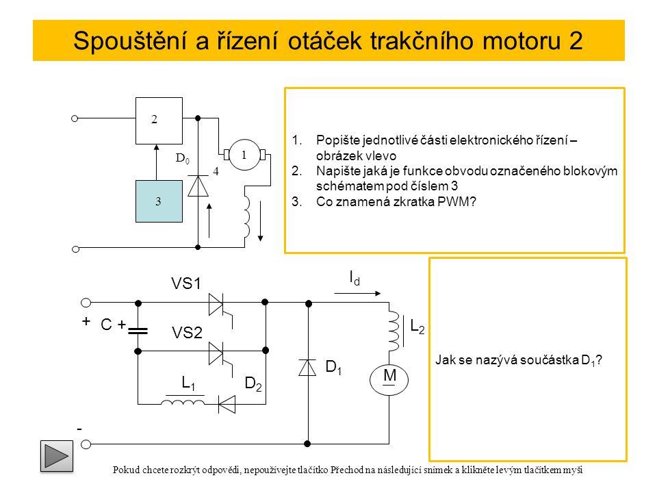 Spouštění a řízení otáček trakčního motoru 2 Rozjíždění klasického stejnosměrného vozidla se neobejde beze ztrát, vzniklých na předřazených rezistorech (až 30%).