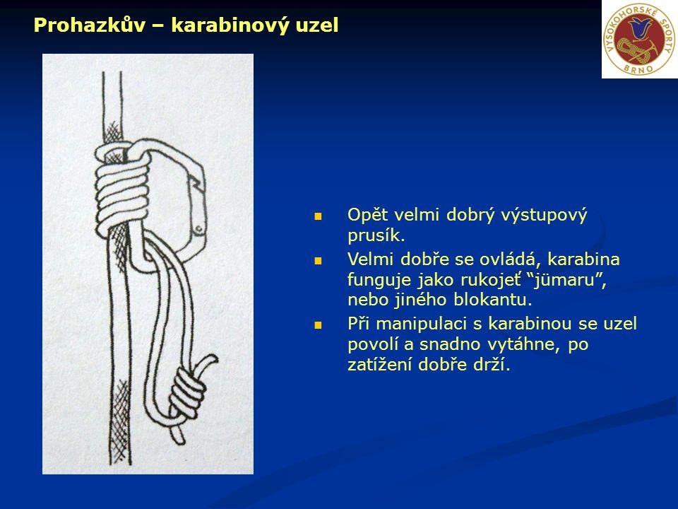 """Prohazkův – karabinový uzel Opět velmi dobrý výstupový prusík. Velmi dobře se ovládá, karabina funguje jako rukojeť """"jümaru"""", nebo jiného blokantu. Př"""