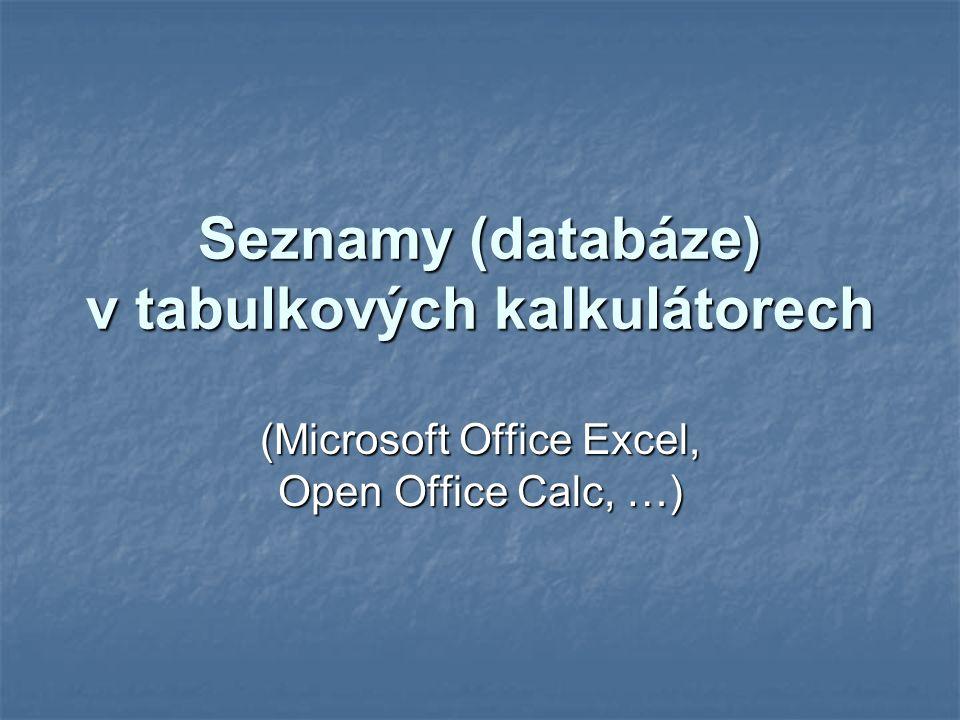 Seznamy (databáze) v tabulkových kalkulátorech (Microsoft Office Excel, Open Office Calc, …)