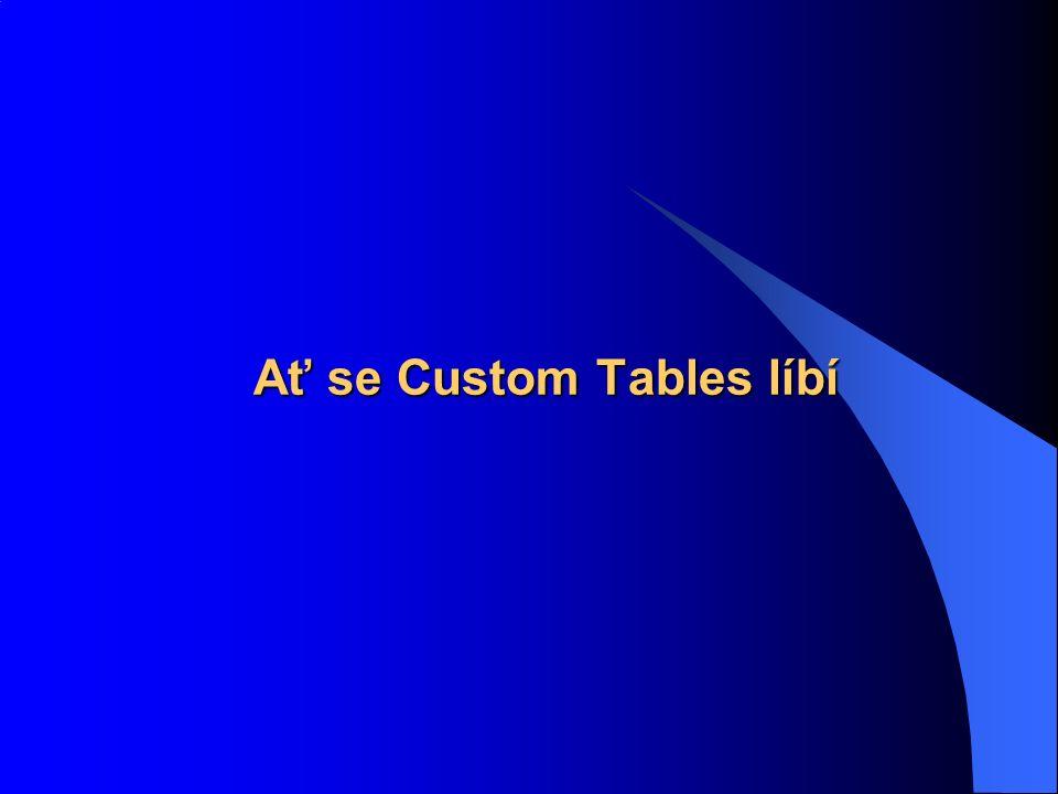 Ať se Custom Tables líbí