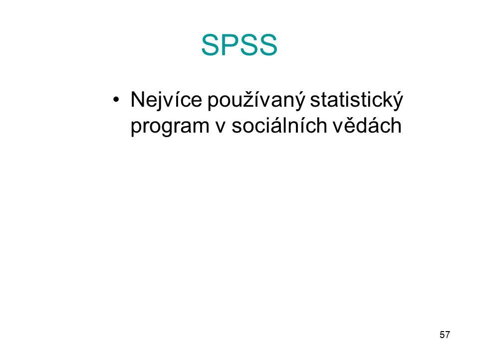 57 SPSS Nejvíce používaný statistický program v sociálních vědách