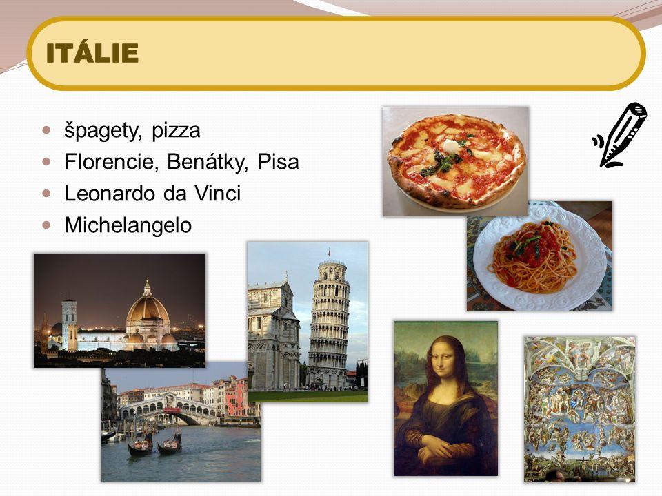 špagety, pizza Florencie, Benátky, Pisa Leonardo da Vinci Michelangelo