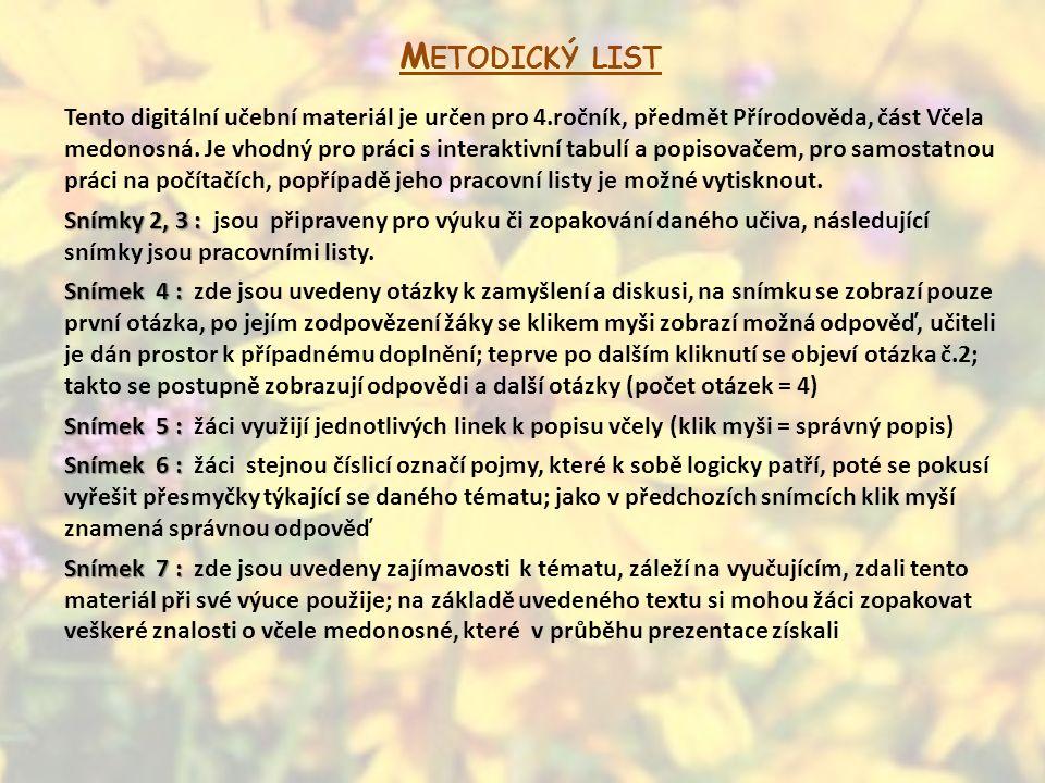 M ETODICKÝ LIST Tento digitální učební materiál je určen pro 4.ročník, předmět Přírodověda, část Včela medonosná.