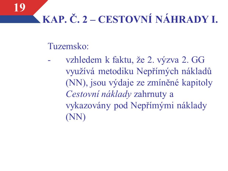 KAP. Č. 2 – CESTOVNÍ NÁHRADY I. Tuzemsko: -vzhledem k faktu, že 2.