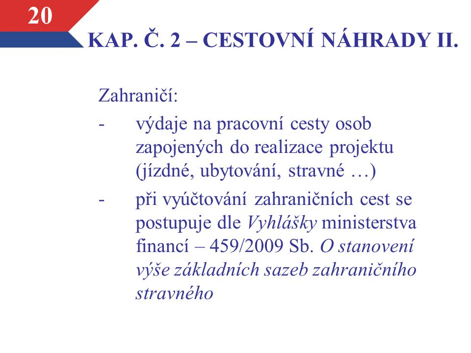 KAP. Č. 2 – CESTOVNÍ NÁHRADY II.