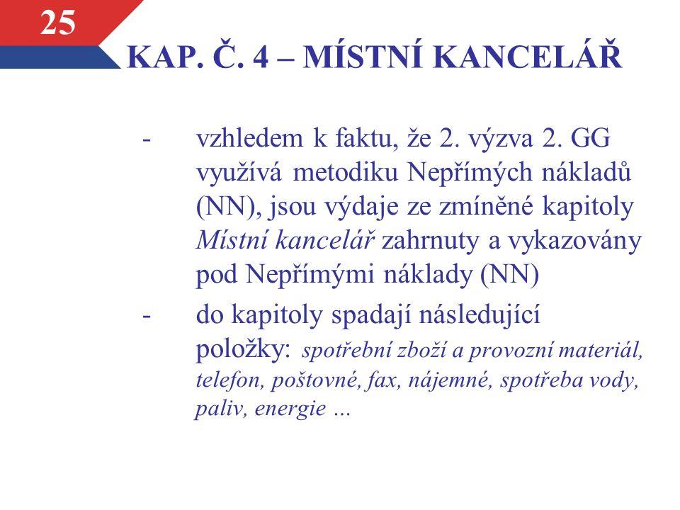 KAP. Č. 4 – MÍSTNÍ KANCELÁŘ -vzhledem k faktu, že 2.