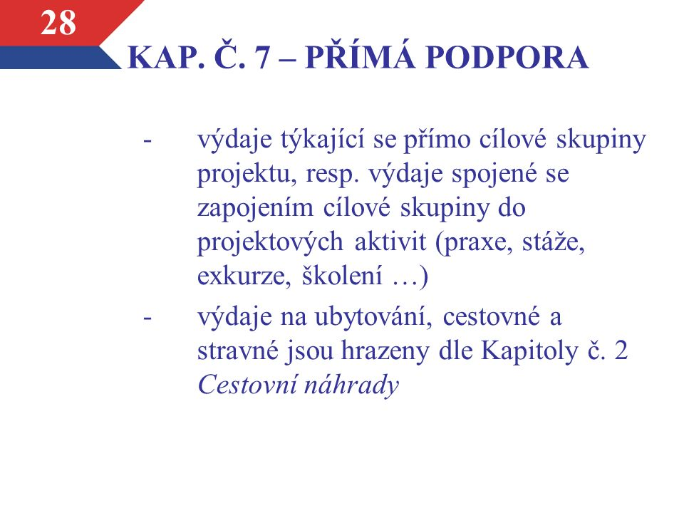 KAP. Č. 7 – PŘÍMÁ PODPORA -výdaje týkající se přímo cílové skupiny projektu, resp.