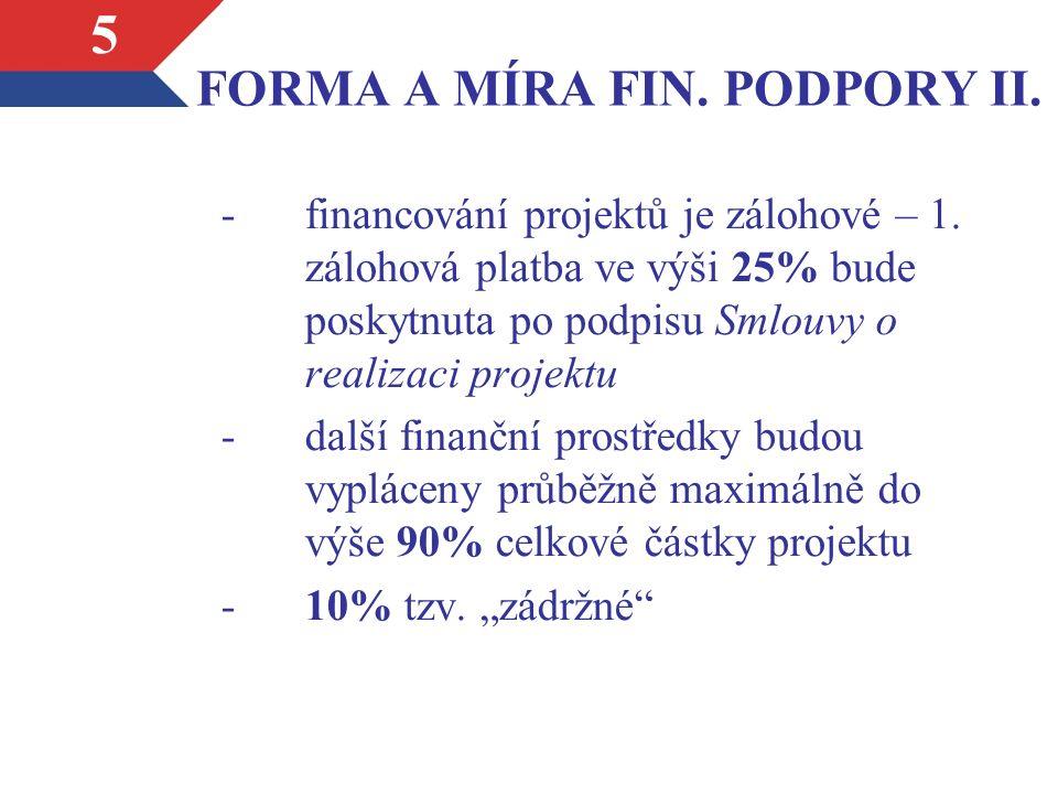 FORMA A MÍRA FIN. PODPORY II. -financování projektů je zálohové – 1.