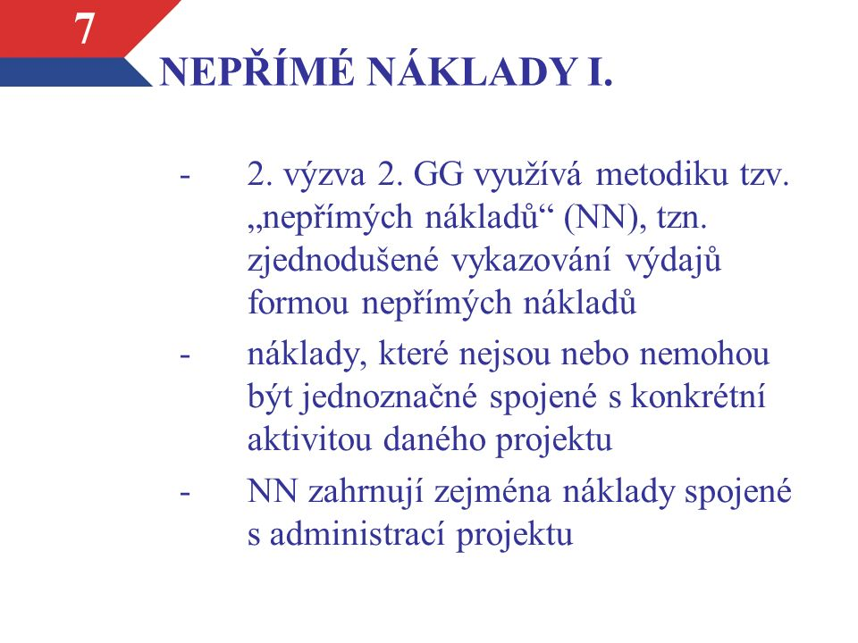 NEPŘÍMÉ NÁKLADY I. -2. výzva 2. GG využívá metodiku tzv.