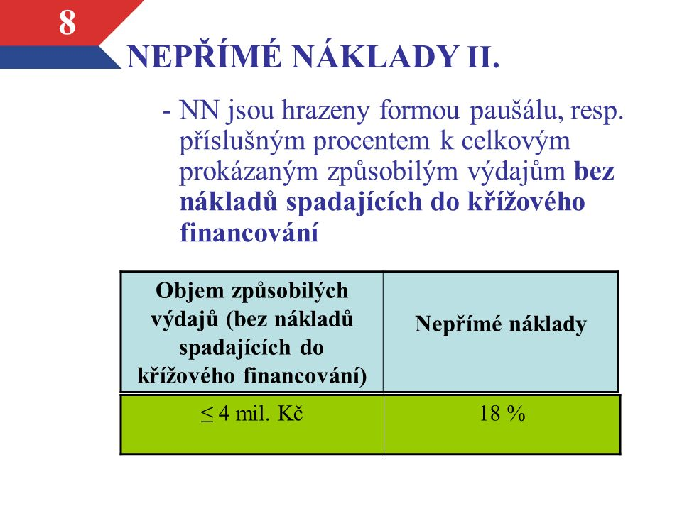 8 NEPŘÍMÉ NÁKLADY II. -NN jsou hrazeny formou paušálu, resp.
