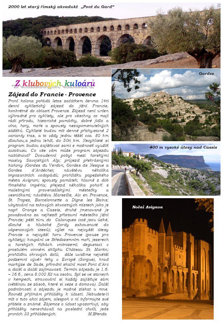 """2000 let starý římský akvadukt """"Pont du Gard"""" Zájezd do Francie - Provence První kolona pořádá letos začátkem června 14ti denní cyklistický zájezd do"""