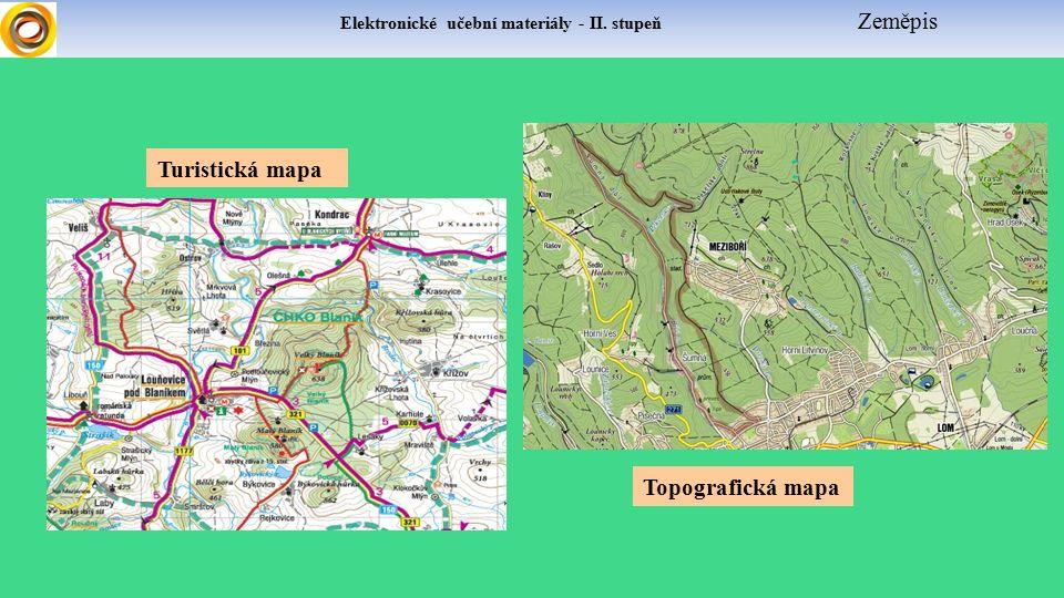 Elektronické učební materiály - II. stupeň Zeměpis Topografická mapa Turistická mapa
