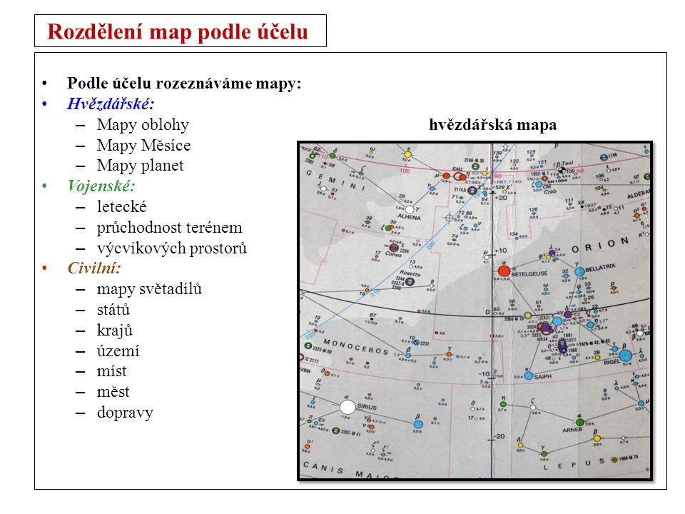 Rozdělení map podle účelu Podle účelu rozeznáváme mapy: Hvězdářské: – Mapy oblohy hvězdářská mapa – Mapy Měsíce – Mapy planet Vojenské: – letecké – průchodnost terénem – výcvikových prostorů Civilní: – mapy světadílů – států – krajů – území – míst – měst – dopravy