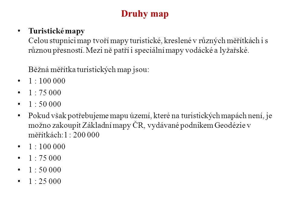 Druhy map Turistické mapy Celou stupnici map tvoří mapy turistické, kreslené v různých měřítkách i s různou přesností.
