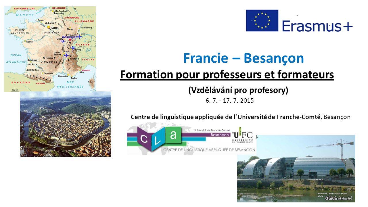 Francie – Besançon Formation pour professeurs et formateurs (Vzdělávání pro profesory) 6.