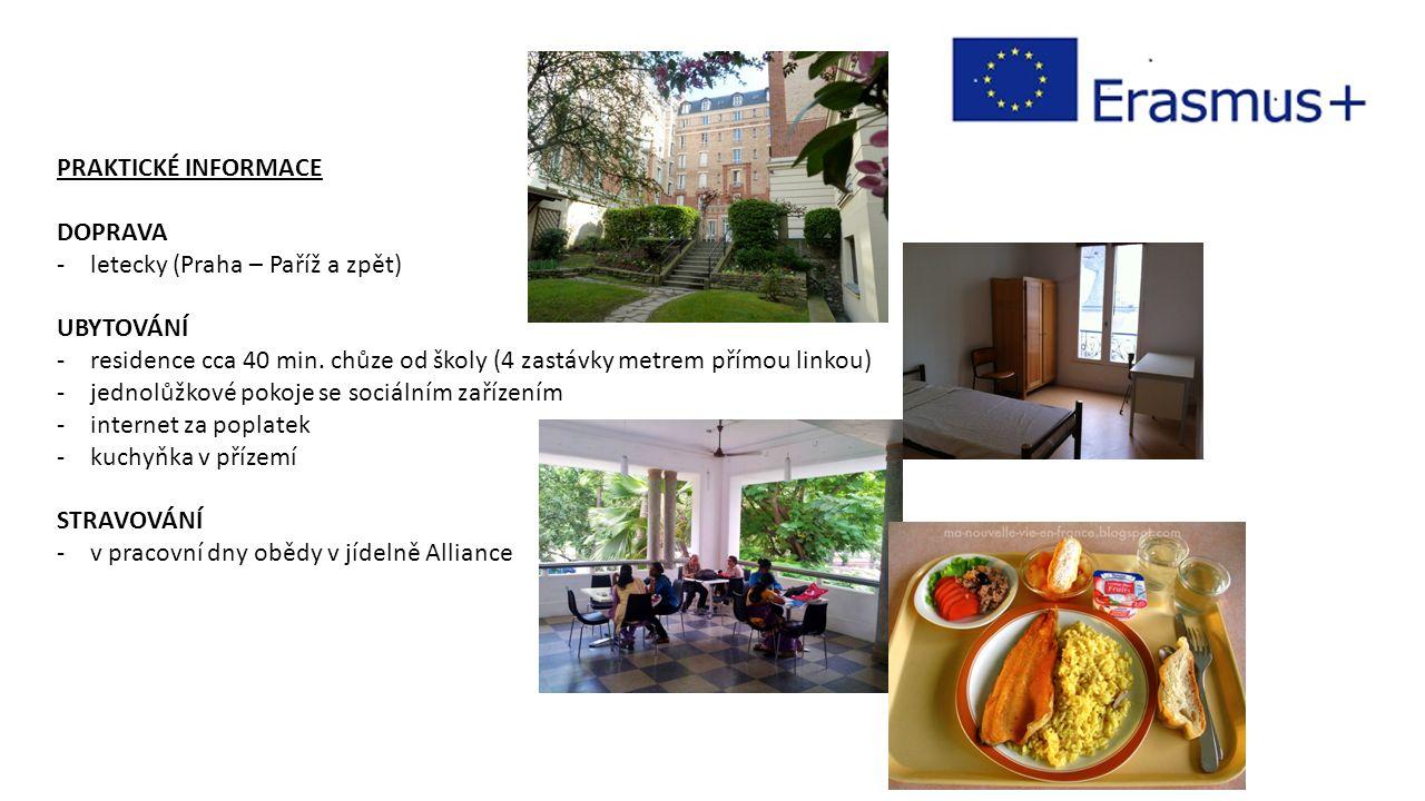 PRAKTICKÉ INFORMACE DOPRAVA -letecky (Praha – Paříž a zpět) UBYTOVÁNÍ -residence cca 40 min.