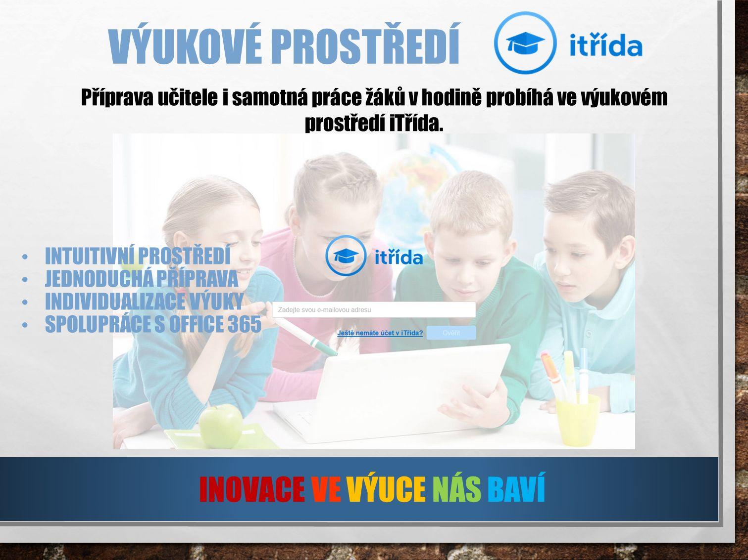 Příprava učitele i samotná práce žáků v hodině probíhá ve výukovém prostředí iTřída.