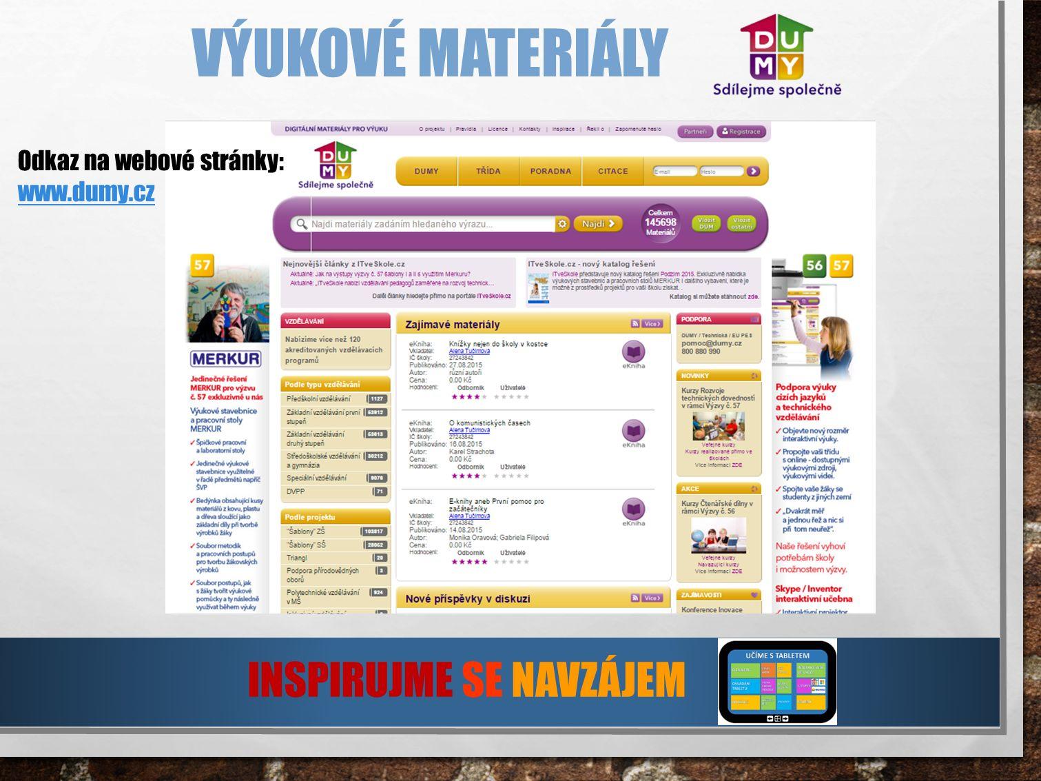 VÝUKOVÉ MATERIÁLY INSPIRUJME SE NAVZÁJEM Odkaz na webové stránky: www.dumy.cz