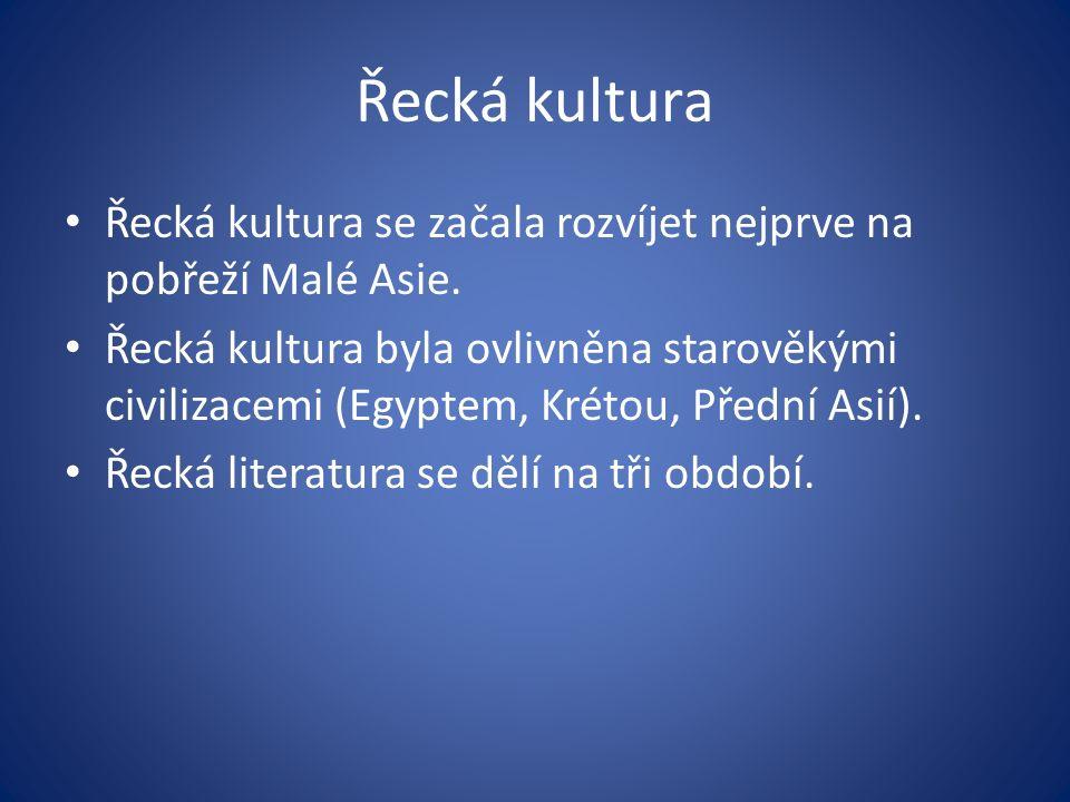 Řecká kultura Řecká kultura se začala rozvíjet nejprve na pobřeží Malé Asie. Řecká kultura byla ovlivněna starověkými civilizacemi (Egyptem, Krétou, P