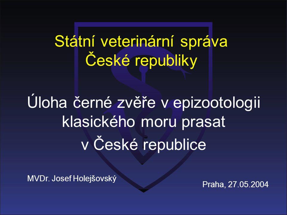 Státní veterinární správa České republiky Úloha černé zvěře v epizootologii klasického moru prasat v České republice MVDr.