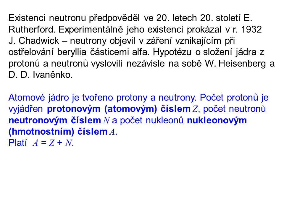Existenci neutronu předpověděl ve 20.letech 20. století E.