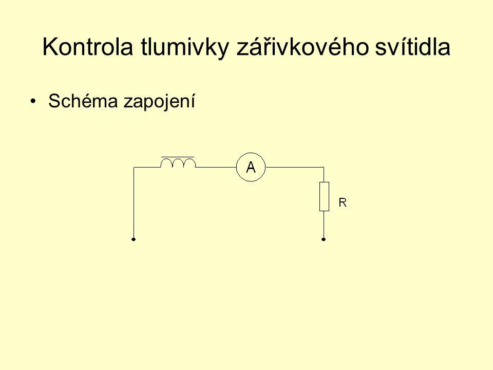 Kontrola tlumivky zářivkového svítidla Schéma zapojení
