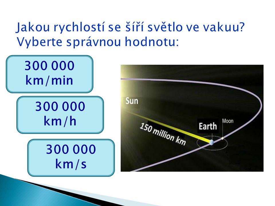 300 000 km/min 300 000 km/h 300 000 km/s