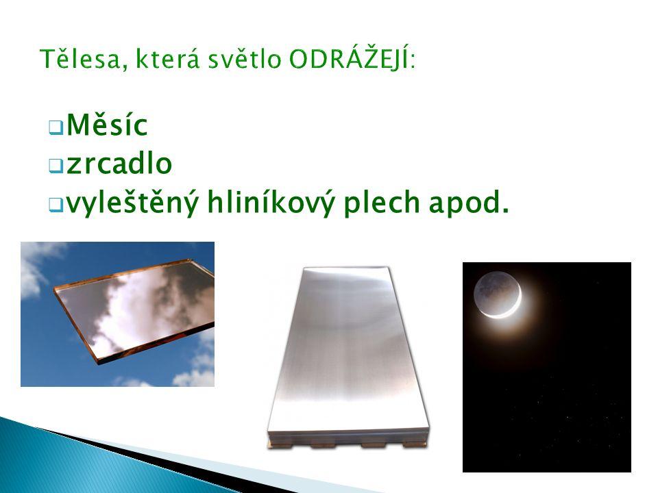  matná tmavá tkanina  hluboký otvor v zemi  další dutá nebo různě zprohýbaná, tmavá nebo matná tělesa