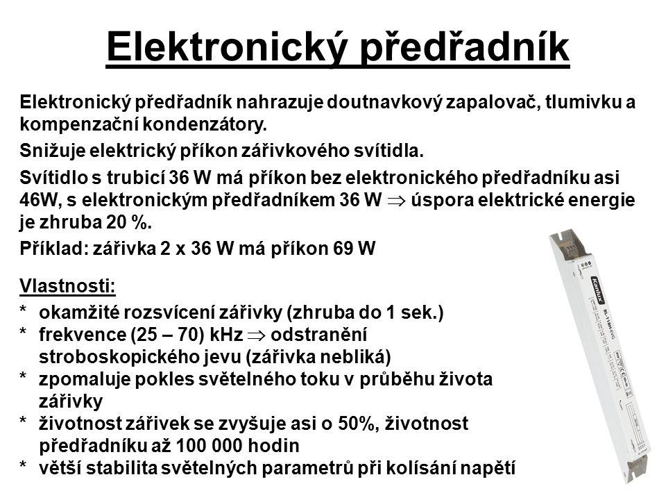 Příklady Elektronický předřadník 2 x 54W, střídavé i stejnosměrné napájení, bez stmívání, životnost 100 000 hodin, automatické vypnutí vadné zářivky Elektronický předřadník 2 x 58W, střídavé i stejnosměrné napájení, regulace DALI, stmívání v rozsahu 1-100%, životnost 100 000 hodin, automatické vypnutí vadné zářivky