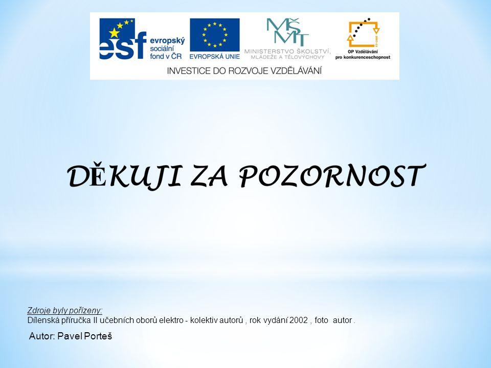 Zdroje byly pořízeny: Dílenská příručka II učebních oborů elektro - kolektiv autorů, rok vydání 2002, foto autor.