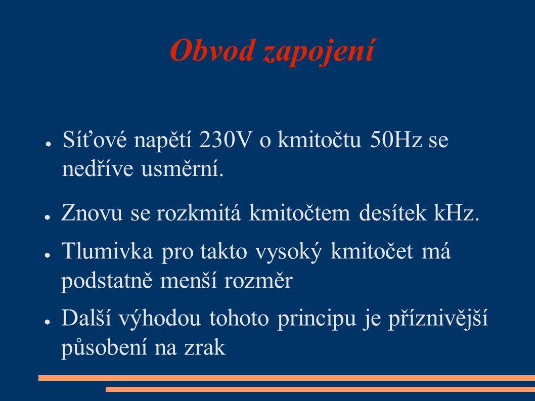 Obvod zapojení ● Síťové napětí 230V o kmitočtu 50Hz se nedříve usměrní.