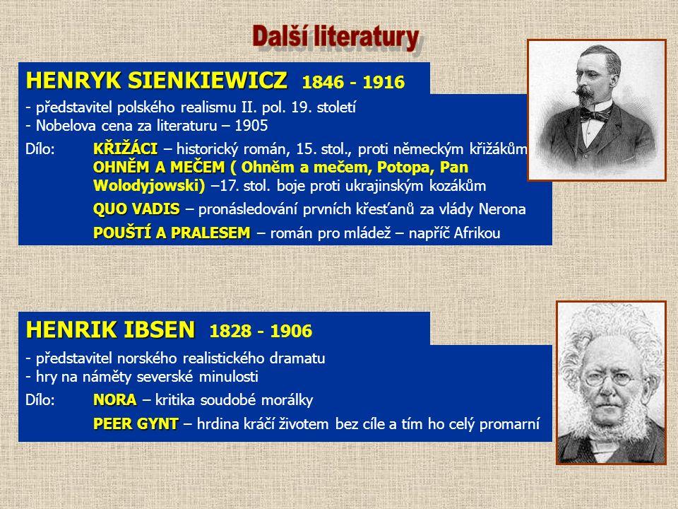 HENRYK SIENKIEWICZ HENRYK SIENKIEWICZ 1846 - 1916 - představitel polského realismu II.