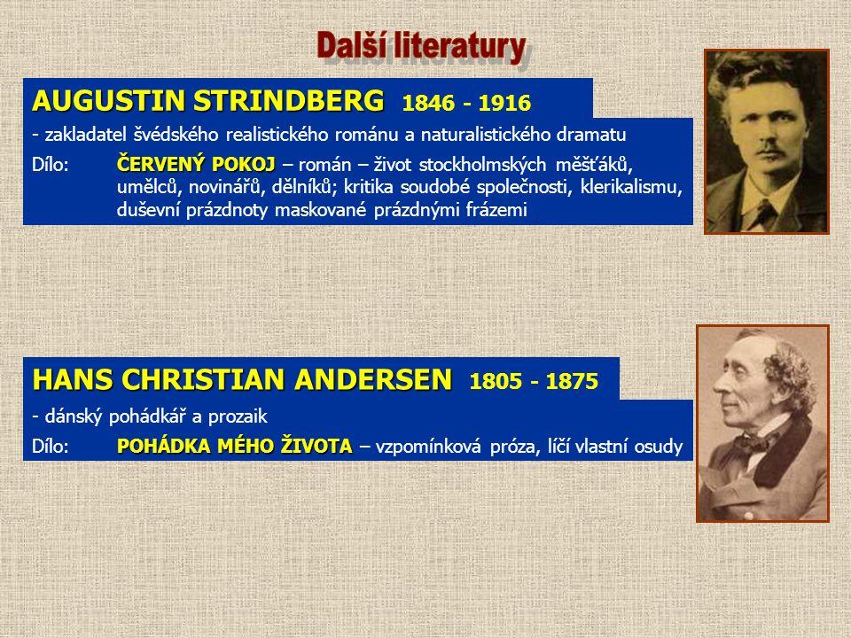AUGUSTIN STRINDBERG AUGUSTIN STRINDBERG 1846 - 1916 - zakladatel švédského realistického románu a naturalistického dramatu ČERVENÝ POKOJ Dílo:ČERVENÝ