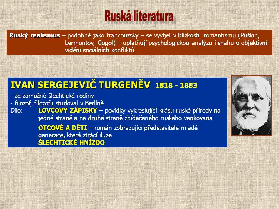 IVAN SERGEJEVIČ TURGENĚV IVAN SERGEJEVIČ TURGENĚV 1818 - 1883 - ze zámožné šlechtické rodiny - filozof, filozofii studoval v Berlíně LOVCOVY ZÁPISKY D