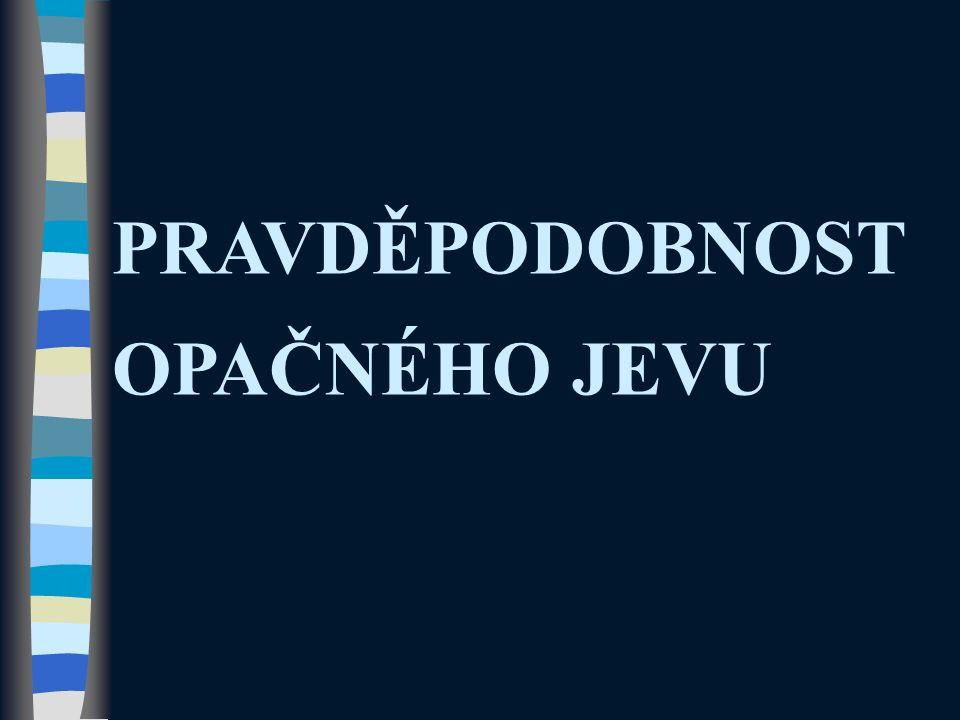 PRAVDĚPODOBNOST OPAČNÉHO JEVU