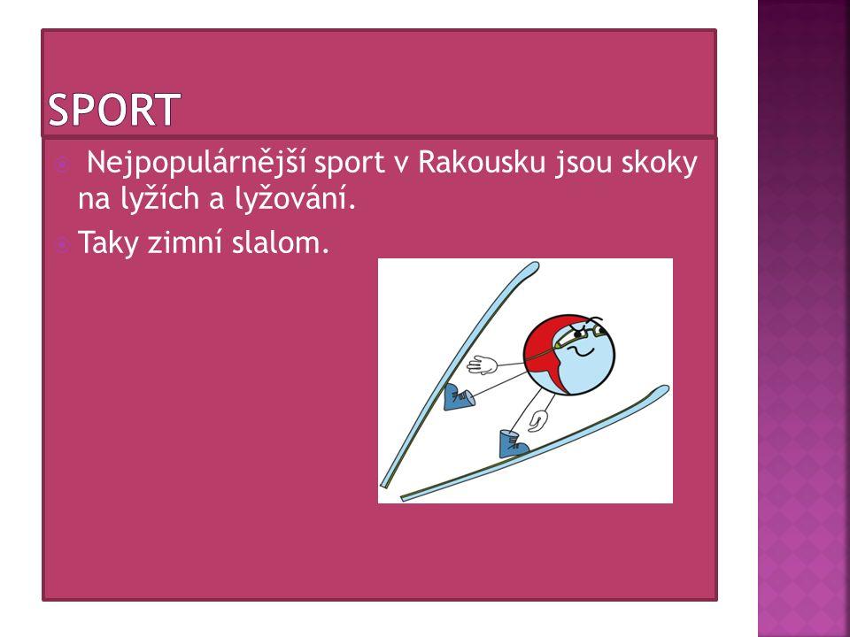  Nejpopulárnější sport v Rakousku jsou skoky na lyžích a lyžování.  Taky zimní slalom.