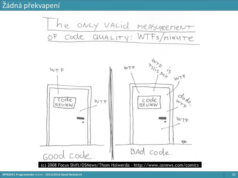 Žádná překvapení 33NPRG041 Programování v C++ - 2015/2016 David Bednárek
