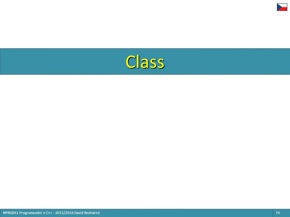 Class 74NPRG041 Programování v C++ - 2015/2016 David Bednárek