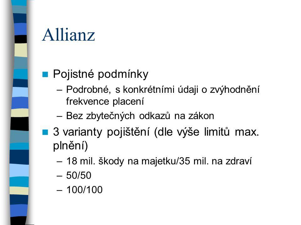 Allianz Pojistné podmínky –Podrobné, s konkrétními údaji o zvýhodnění frekvence placení –Bez zbytečných odkazů na zákon 3 varianty pojištění (dle výše limitů max.