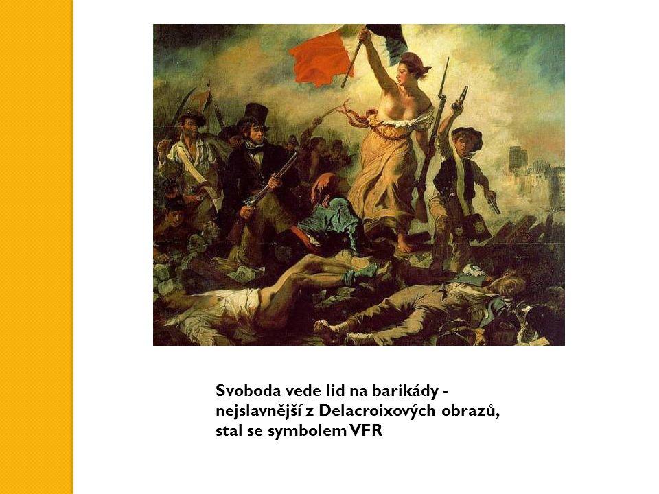 Svoboda vede lid na barikády - nejslavnější z Delacroixových obrazů, stal se symbolem VFR