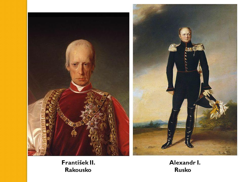 František II. Rakousko Alexandr I. Rusko