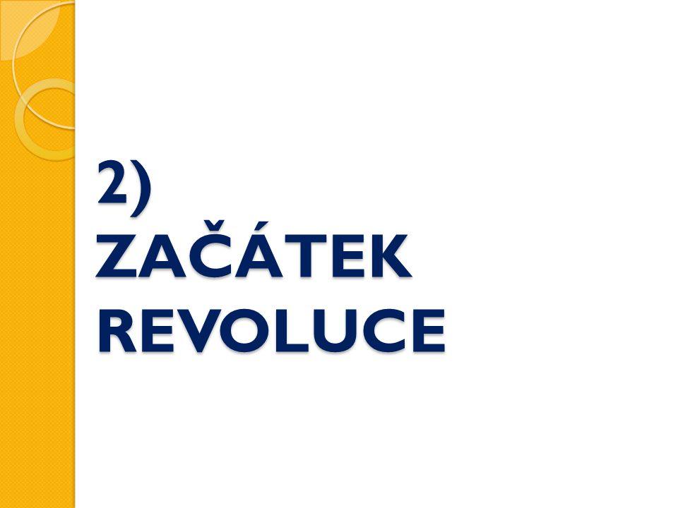 2) ZAČÁTEK REVOLUCE